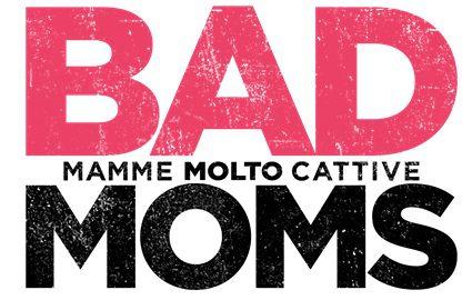Mila Kunis protagonista del nuovo poster italiano di Bad Moms - Mamme Molto Cattive