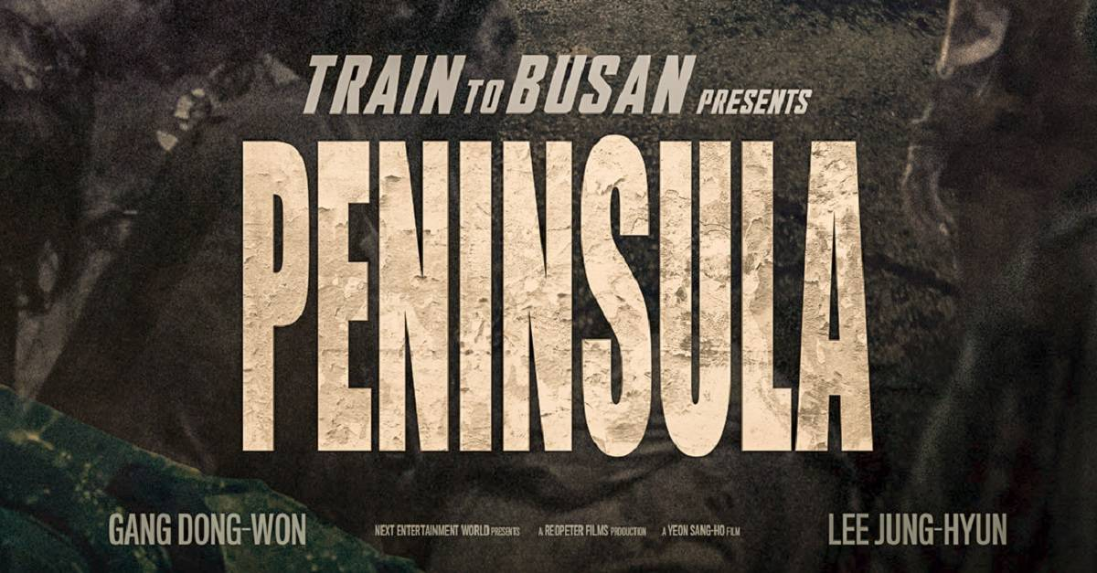Peninsula - Train to Busan Sequel