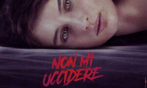 Non mi uccidere: recensione del film con Alice Pagani e Rocco Fasano
