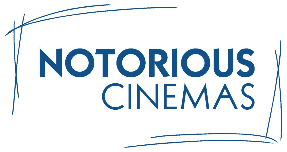 Notorious Cinemas